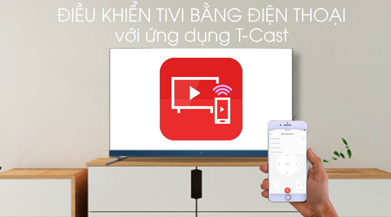 Ứng dụng T - cast - Android Tivi TCL 4K 65 inch L65C8