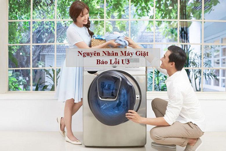 Nguyên nhân máy giặt báo lỗi U3